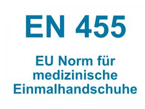 EN 455 Norm für medizinische Einmalhandschuhe